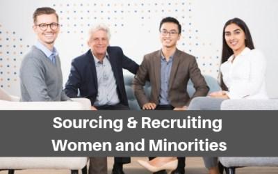 Sourcing & Recruiting: Women and Minorities