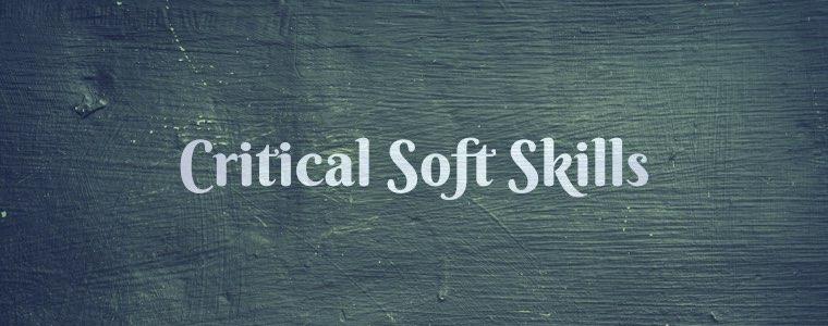 Critical soft skills