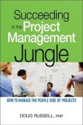 Succeeding in the Project Management Jungle, by Doug Russell