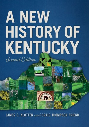 Craig Thompson Friend M '90 and James C. Klotter A New History of Kentucky, second edition (University Press of Kentucky) is a comprehensive study of Kentucky that sees the state's economic, educational, environmental, racial and religious histories through the eyes of its people.
