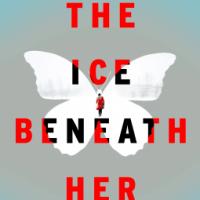 The Ice Beneath Her - Camilla Grebe