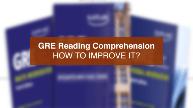 Mẹo cải thiện GRE Reading Comprehension