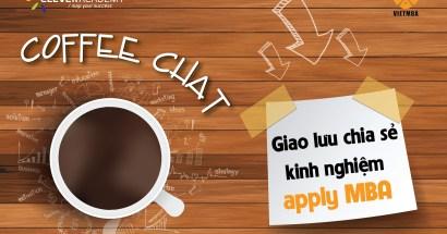 Coffee Chat tháng 6: Giao lưu chia sẻ kinh nghiệm apply MBA