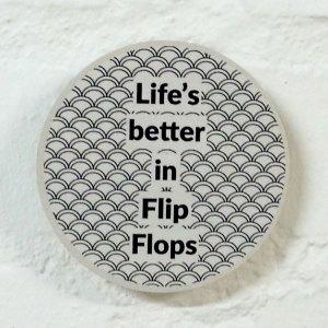 Flip Flops - 10cm Circle Quirky Quote
