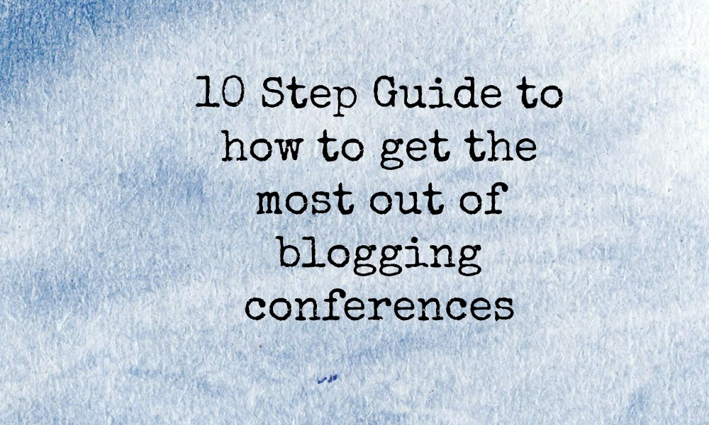 How to get the most out of blogging conferences.