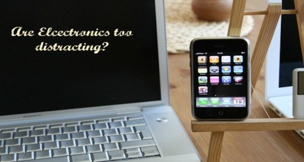 Are Electronics Too Distracting