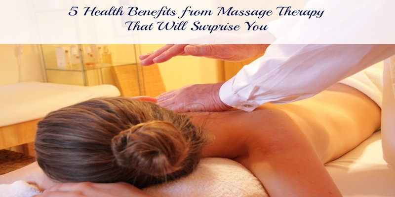 5 Health Benefits from Massage Therapy That Will Surprise You