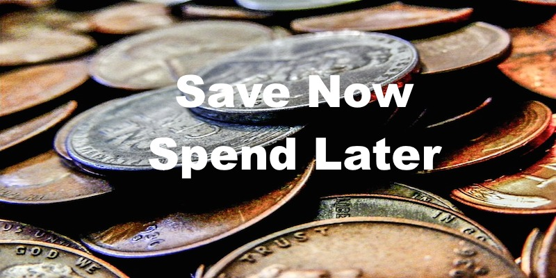 Save Now, Spend Later