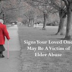 TellTale Signs Your Loved One May Be A Victim of Elder Abuse