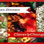 Easy Vegan Dinner Options in for National Vegan Month