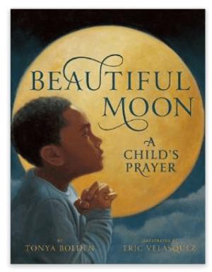 Beautiful Moon: A Child's prayer by Tonya Bolden