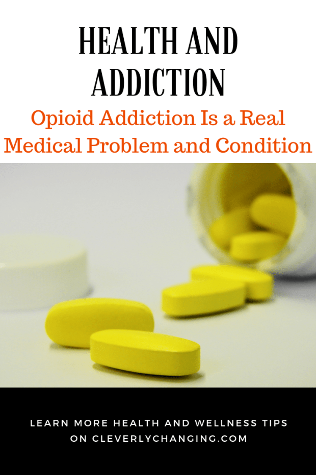Opioid Addiction Is a Real Medical Problem and Conditio
