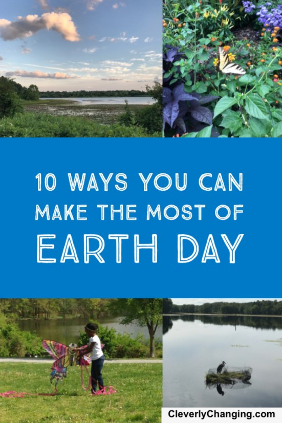 10 Ways You Can make the most of Earth Day