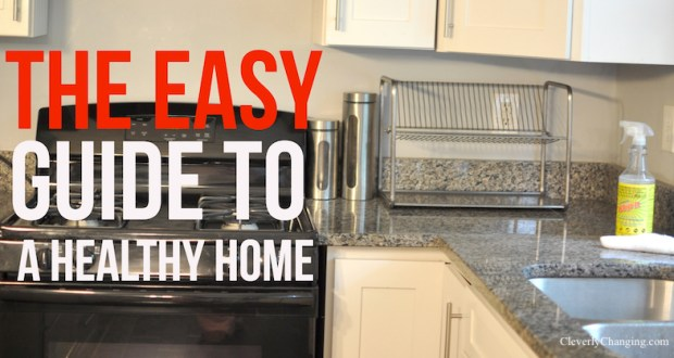 The Easy Guide to A Healthy Home