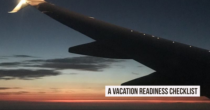 A Vacation Readiness Checklist