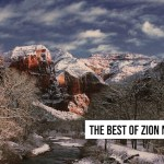The Best of Zion National Park: Travel Tips and Tricks