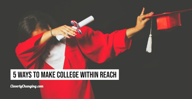 5 Ways to Make College Within Reach