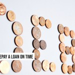 Repay a Loan on Time With 4 Easy Steps
