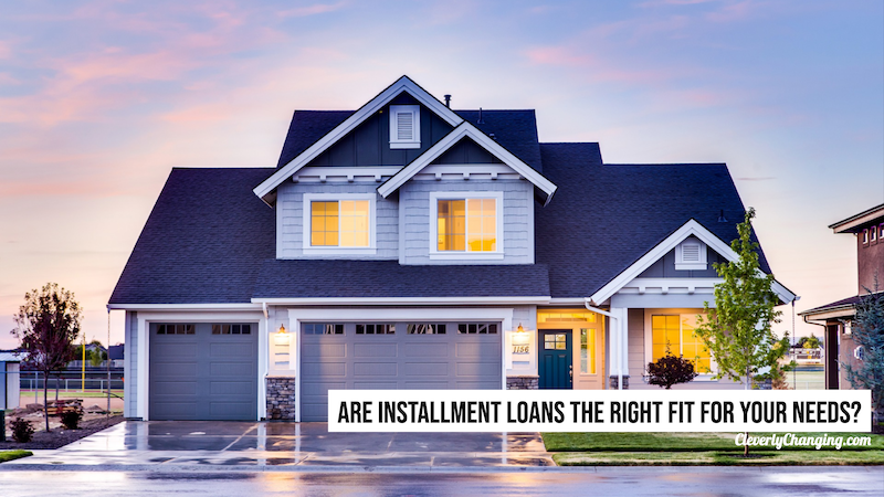 Are Installment loans the right fit for your needs - Finance Friday - 5 Situations That Call for an Installment Loan