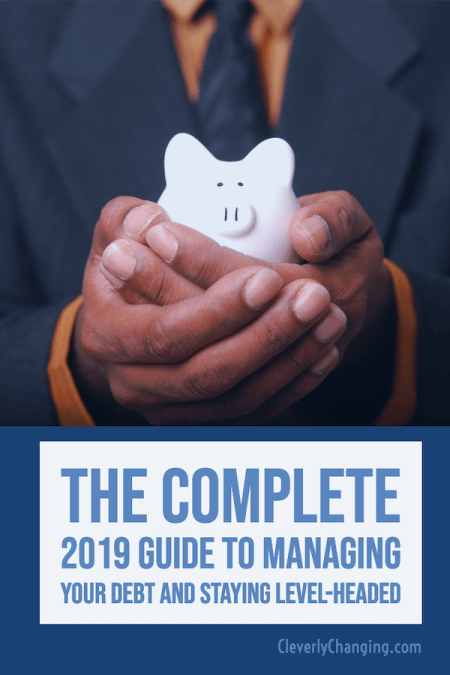 The Complete 2019 Guide to Managing Your Debt and Keeping Level-Headed