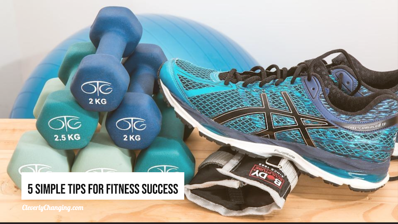 5 Simple Tips for Fitness Success