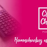 Homeschooling as a Family – Episode 13