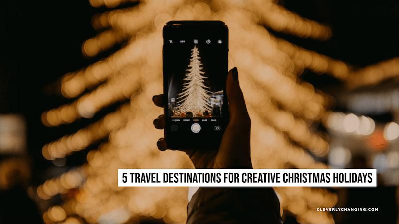 5 Travel Destinations for Creative Christmas Holidays