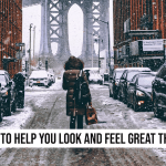 7 Tips to Help You Look and Feel Great This Winter