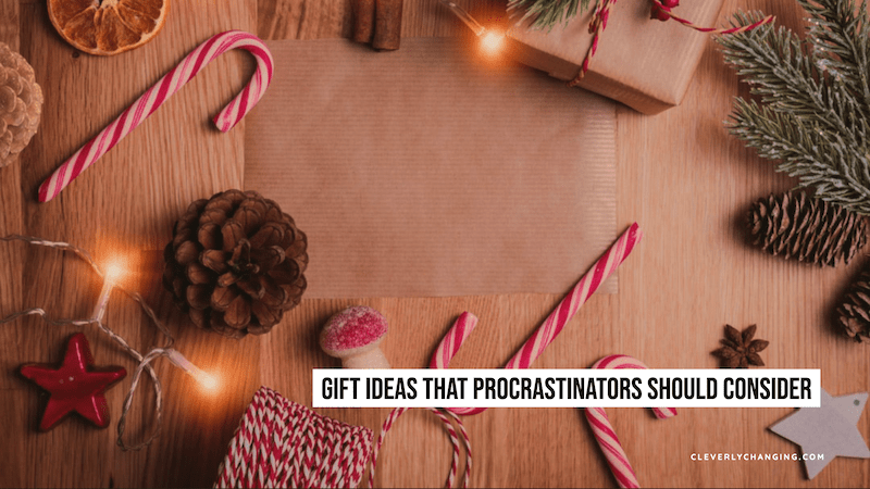 Gift Ideas That Procrastinators Should Consider