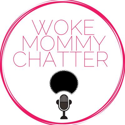 Woke Mommy Chatter