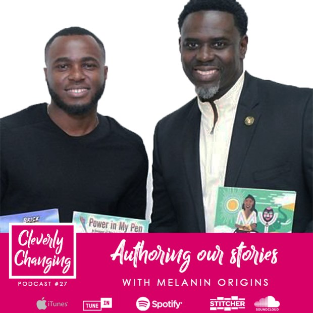 Louie and Frank are authoring stories that reflect a #diverse audience via their company Melanin Origins | the Cleverly Changing #Podcast Episode 27