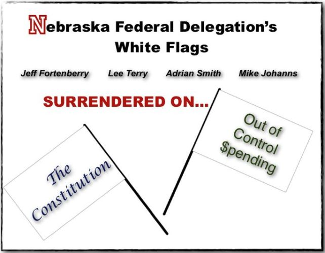 Nebraskans: Our Representatives in Congress Just Waived Their White Flags on the Constitution