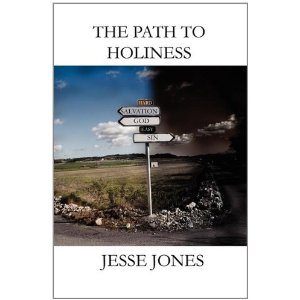 Recommending — The Path to Holiness by Jesse Jones