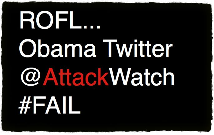 Wrong Tweeps All a Twitter About Obama Attack Watch #FAIL