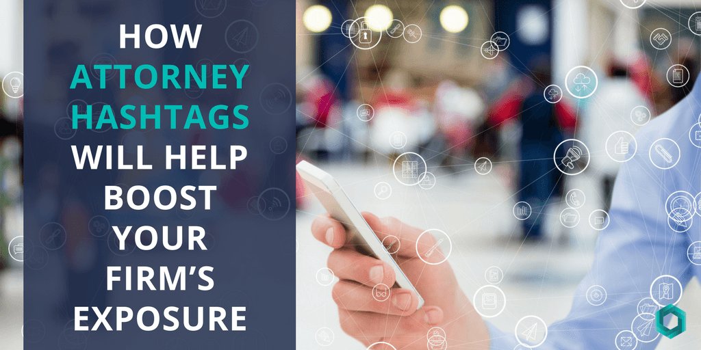 how attorney hashtags boost firm exposure
