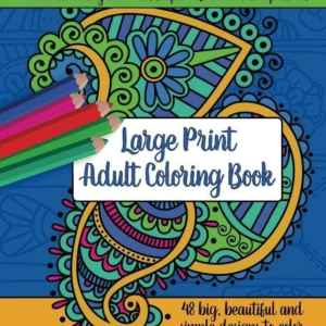Large Print Adult Coloring Book #1: Big, Beautiful & Simple Designs