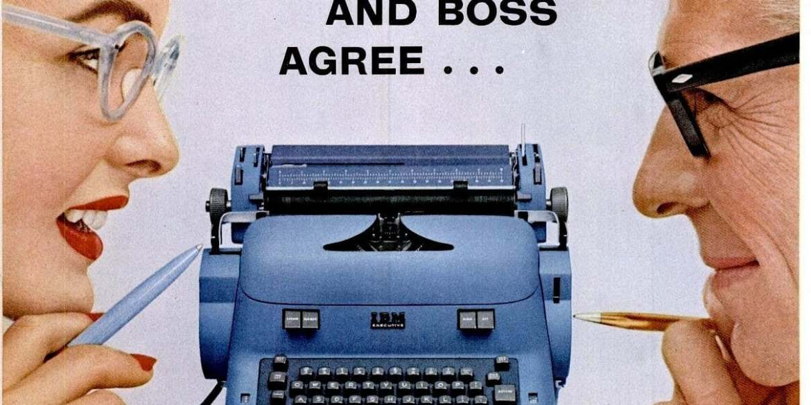 New and improved office work In the '50s, IBM electric typewriters rocked the business scene