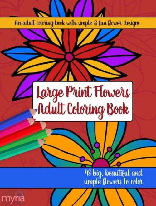 Large Print Adult Coloring Book #2: Big, Beautiful & Simple Flowers