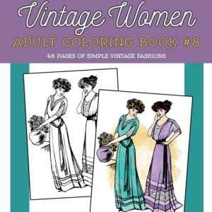 Vintage Women Coloring Book #8: Simple Vintage Fashions
