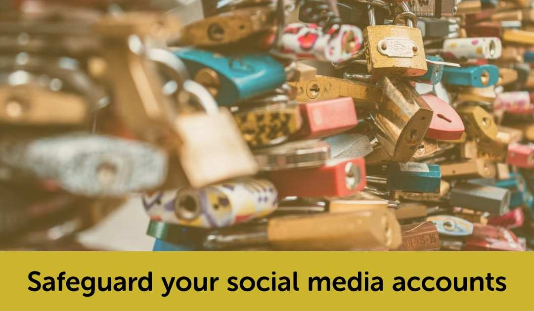 Safeguard your social media accounts