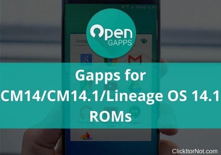 Gapps for CM14CM14.1Lineage OS 14.1 ROMs-min