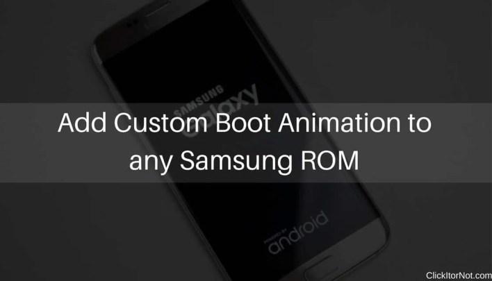 Add Custom Boot Animation to any Samsung ROM-min