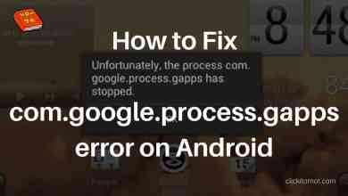 How to Fix Com.Google.Process.Gapps has stopped error on Android