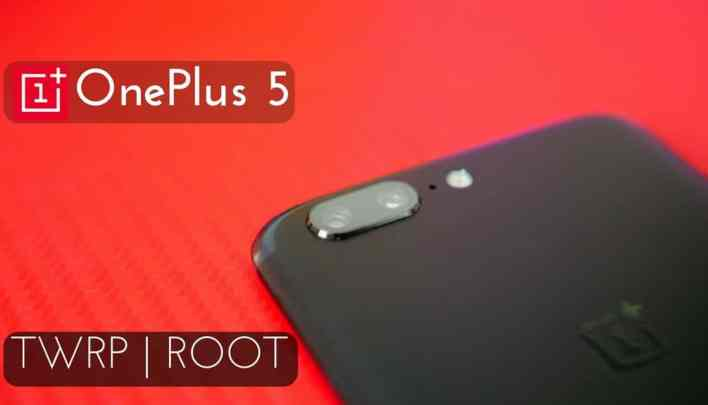 TWRP Recovery and Root OnePlus 5