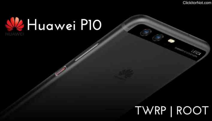 Install TWRP Recovery and Root Huawei P10
