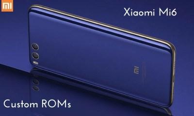 Custom ROMs For Xiaomi Mi 6