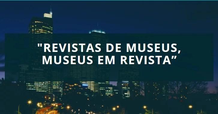 Revista Museologia e patrimônio volume 13