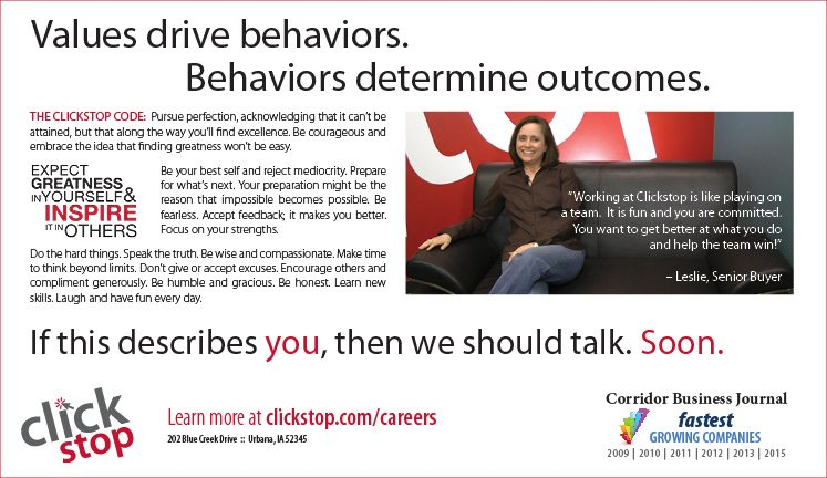 At Clickstop, our values drive our behaviors, and our behaviors drive the outcomes we want.