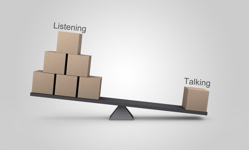 When acquiring new clients, one must balance listening with talking.