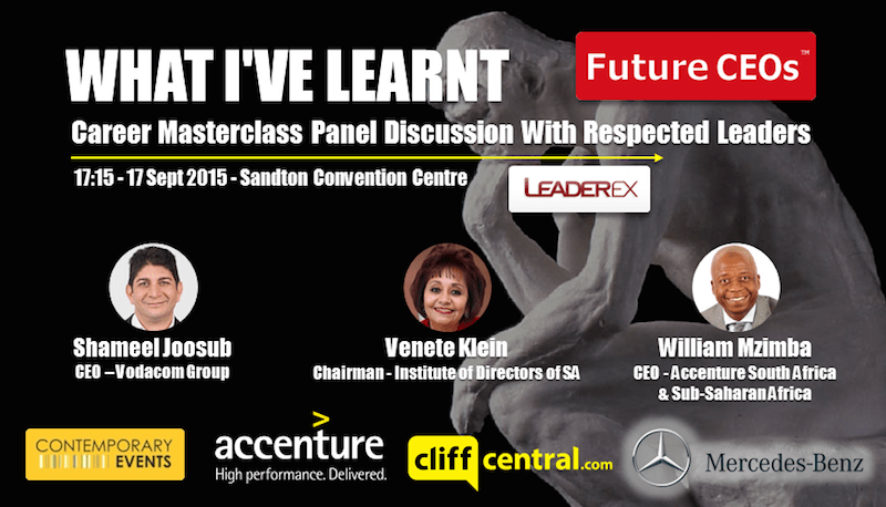 Future CEOs LeaderEx Career Masterclasses CliffCentral Mercedes Benz Contemporary Events Accenture - Respected CEOs  Leaders - William Mzimba Venete Klein IoDSA Shameel Joosub Vodacom